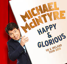 Michael McIntyre - Happy & Glorious Tour