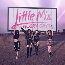 Little Mix - The Glory Days Tour