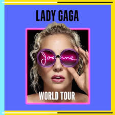 Lady Gaga Joanne World Tour - Seated Tickets